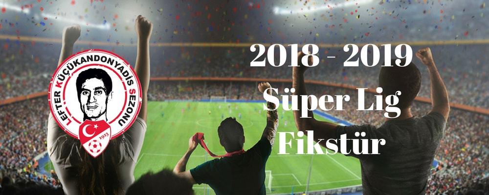 2018 - 2019 Süper Lig Fikstür